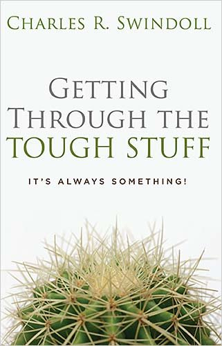 Getting Through The Tough Stuff: It'S Always Something!