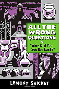 When Did You See Her Last? (All The Wrong Questions)