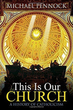Load image into Gallery viewer, This Is Our Church: A History Of Catholicism (Student Edition)