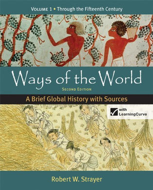 Ways Of The World: A Brief Global History With Sources, Volume 1