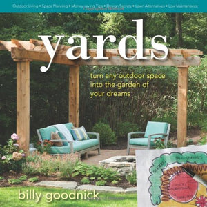 Yards: Turn Any Outdoor Space Into The Garden Of Your Dreams