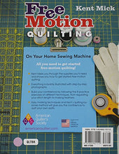 Load image into Gallery viewer, Free Motion Quilting On Your Home Sewing Machine
