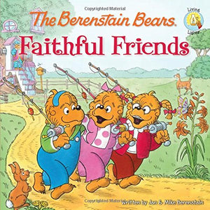 The Berenstain Bears Faithful Friends (Berenstain Bears/Living Lights)