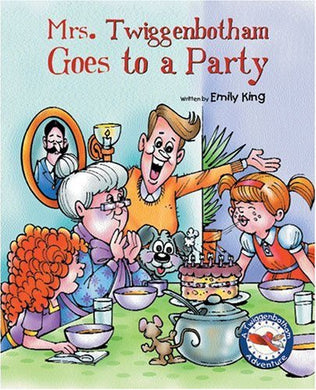 Mrs. Twiggenbotham Goes To A Party (Twiggenbotham Adventures)