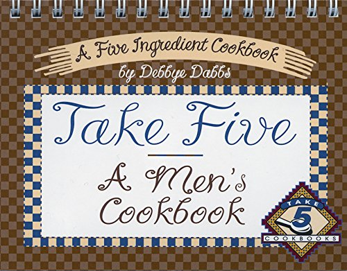 Take Five: A Men'S Cookbook