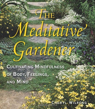Load image into Gallery viewer, The Meditative Gardener