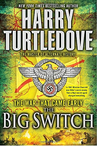 The Big Switch: The War That Came Early
