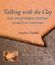 Load image into Gallery viewer, Talking With The Clay: The Art Of Pueblo Pottery In The 21St Century, 20Th Anniversary Revised Edition (Native Arts And Voices)
