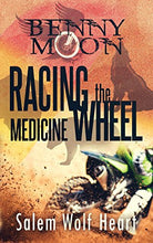 Load image into Gallery viewer, Benny Moon: Racing The Medicine Wheel