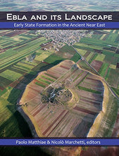 Load image into Gallery viewer, Ebla And Its Landscape: Early State Formation In The Ancient Near East