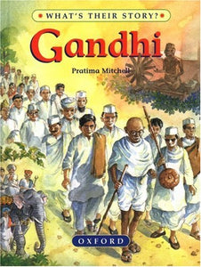 Gandhi: The Father Of Modern India (What'S Their Story?)