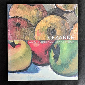 Cezanne And American Modernism