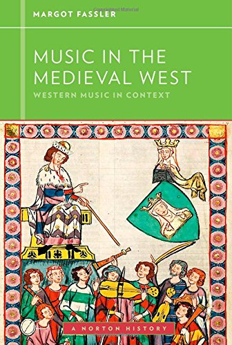 Music In The Medieval West (Western Music In Context: A Norton History)