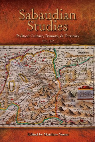 Sabaudian Studies: Political Culture, Dynasty, And Territory (14001700) (Early Modern Studies)