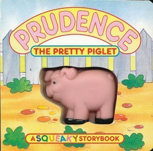 Prudence The Pretty Piglet (A Squeaky Storybook)