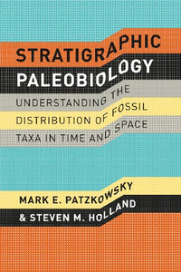 Stratigraphic Paleobiology: Understanding The Distribution Of Fossil Taxa In Time And Space