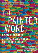 Load image into Gallery viewer, The Painted Word: A Treasure Chest Of Remarkable Words And Their Origins