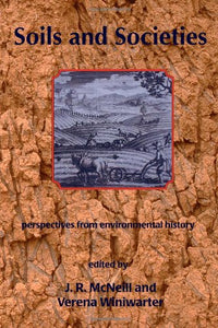 Soils And Societies: Perspectives From Environmental History