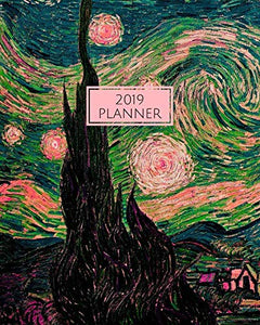 2019: Monthly Planner For January - December 2019 For Notes Appointments And Scheduling Van Gogh'S The Starry Night Pink Contemporary Interpretation