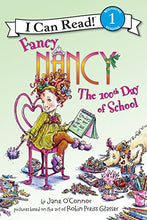 Load image into Gallery viewer, Fancy Nancy: The 100Th Day Of School (I Can Read Level 1)