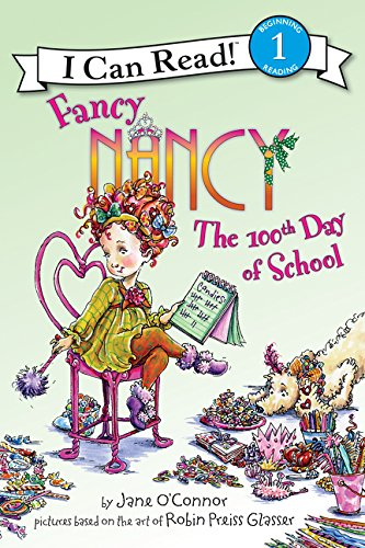 Fancy Nancy: The 100Th Day Of School (I Can Read Level 1)