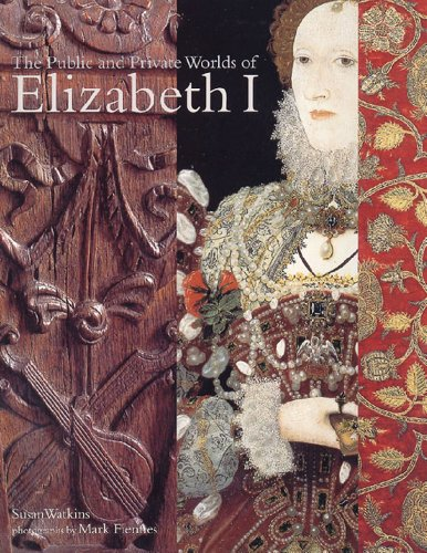 The Public And Private Worlds Of Elizabeth I