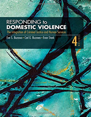Responding To Domestic Violence: The  Integration Of Criminal Justice And Human Services