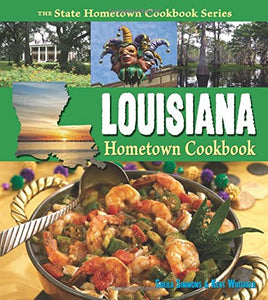 Louisiana Hometown Cookbook (State Hometown Cookbook)
