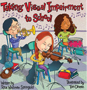 Taking Visual Impairment To School (Special Kids In School Series)