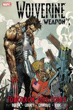 Load image into Gallery viewer, Wolverine: Weapon X, Vol. 3: Tomorrow Dies Today