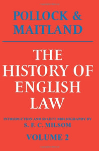The History Of English Law: Volume 2: Before The Time Of Edward I