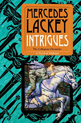 Intrigues: Book Two Of The Collegium Chronicles (A Valdemar Novel) (Valdemar: Collegium Chronicles)