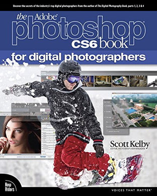 The Adobe Photoshop Cs6 Book For Digital Photographers (Voices That Matter)
