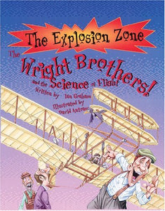 Wright Brothers: Pioneers Of Flight (The Explosion Zone)