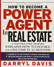 Load image into Gallery viewer, How To Become A Power Agent In Real Estate : A Top Industry Trainer Explains How To Double Your Income In 12 Months
