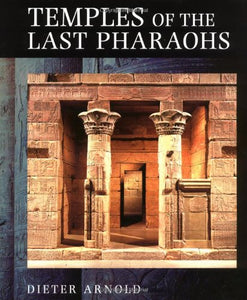 Temples Of The Last Pharaohs