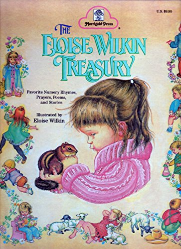 The Eloise Wilkin Treasury: Favorite Nursery Rhymes, Prayers, Poems, And Stories