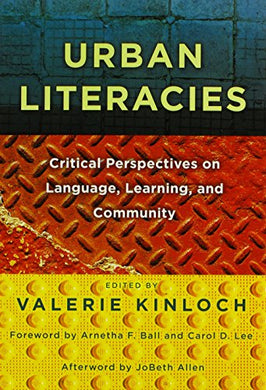Urban Literacies: Critical Perspectives On Language, Learning, And Community (Language & Literacy) (Language And Literacy Series) (Language And Literacy (Paperback))