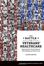 Load image into Gallery viewer, The Battle For Veterans Healthcare: Dispatches From The Front Lines Of Policy Making And Patient Care