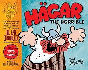 Hagar The Horrible: The Epic Chronicles: The Dailies 1973-1974