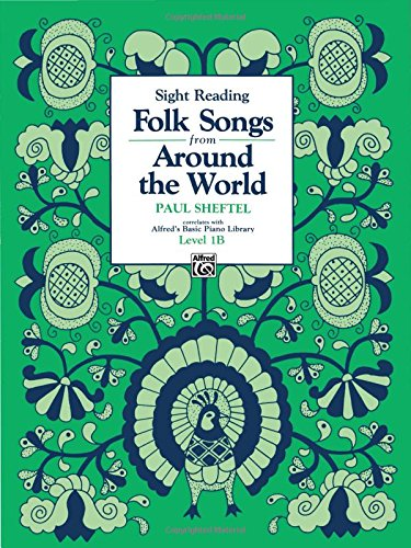 Folk Songs From Around The World (Alfred'S Basic Piano Library)