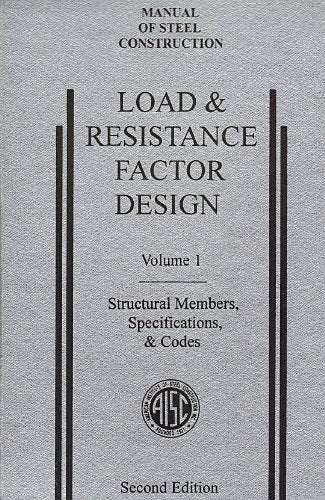 Aisc Manual Of Steel Construction: Load And Resistance Factor Design, Second Edition, Lrfd, 2Nd Edition, (Volume 1: Structural Members, Specifications, & Codes), (1994)