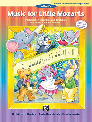 Music For Little Mozarts -- Rhythm Ensembles And Teaching Activities: Performance Ensembles And Strategies To Reinforce Musical Concepts