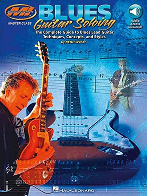 Blues Guitar Soloing: Master Class Series (Musicians Institute Press)