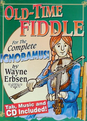 Old-Time Fiddle For The Complete Ignoramus (Book & Cd Set)
