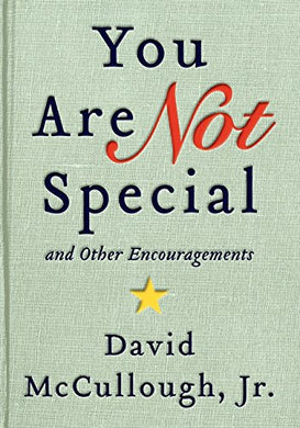 You Are Not Special: 8230; And Other Encouragements