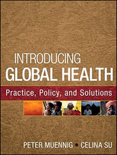 Load image into Gallery viewer, Introducing Global Health: Practice, Policy, And Solutions
