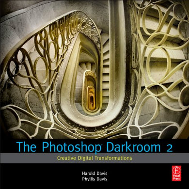 The Photoshop Darkroom 2: Creative Digital Transformations