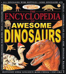 Encyclopedia Of Awesome Dinosaurs (Awesome Encyclopedias)