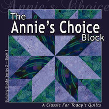Load image into Gallery viewer, The Annie'S Choice Block: A Classic For Today'S Quilt (Building Block Series 2)